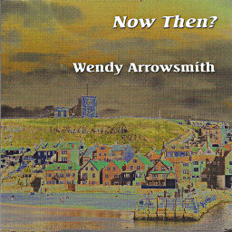 wendy arrowsmith - now then? - cd cover