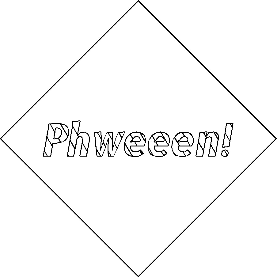 "an outlined lozenge with the work ""Phween!"" in italcis in teh centre. The text is hatched diagonally."